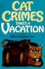 CAT CRIMES TAKES A VACATION
