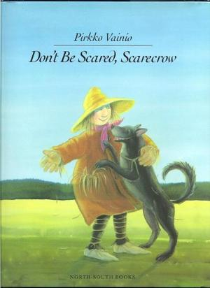 DON'T BE SCARED, SCARECROW