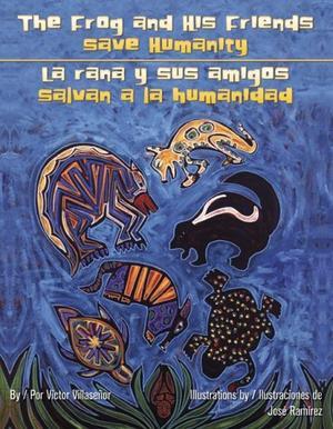 THE FROG AND HIS FRIENDS SAVE HUMANITY/LA RANA Y SUS AMIGOS SALVAN A LA HUMANIDAD