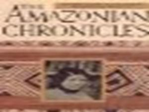 THE AMAZONIAN CHRONICLES