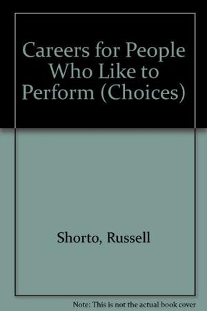 CAREERS FOR PEOPLE WHO LIKE TO PERFORM