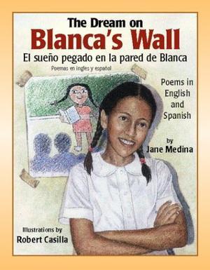 THE DREAM ON BLANCA'S WALL/EL SUEÑO PEGADO EN LA PARED DE BLANCA