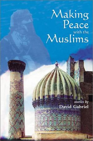 MAKING PEACE WITH THE MUSLIMS