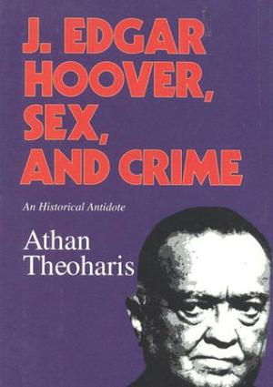 J. EDGAR HOOVER, SEX, AND CRIME