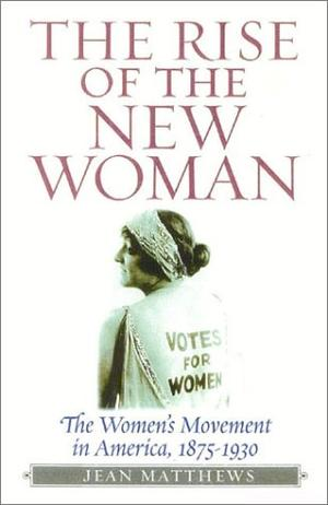 THE RISE OF THE NEW WOMAN