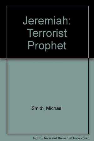 JEREMIAH: TERRORIST PROPHET
