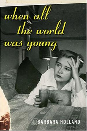 WHEN ALL THE WORLD WAS YOUNG