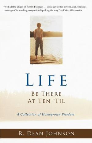 LIFE: BE THERE AT TEN 'TIL