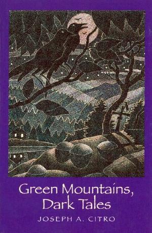 """GREEN MOUNTAINS, DARK TALES"""