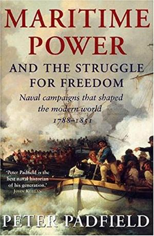 MARITIME POWER AND THE STRUGGLE FOR FREEDOM