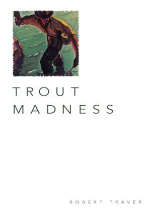 TROUT MADNESS