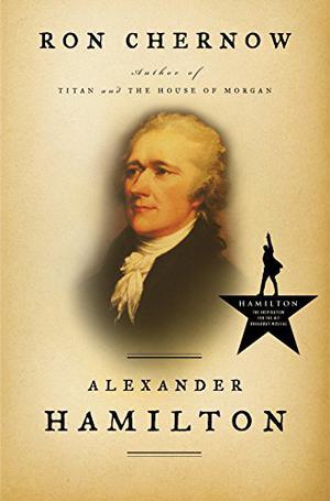Alexander Hamilton By Ron Chernow Kirkus Reviews
