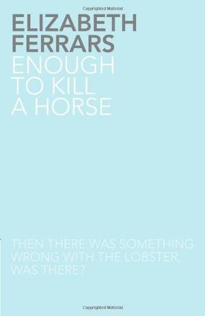 ENOUGH TO KILL A HORSE
