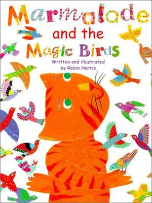 MARMALADE AND THE MAGIC BIRDS