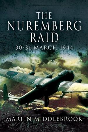 THE NUREMBERG RAID: 30-31 March 1944