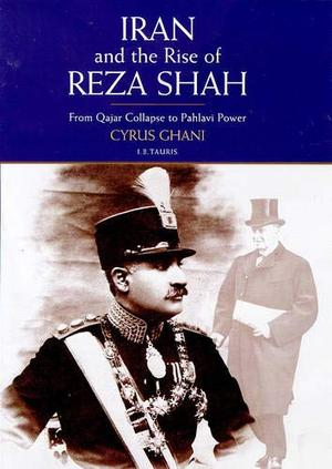 IRAN AND THE RISE OF REZA SHAH