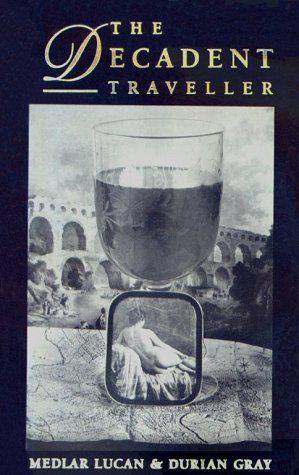 THE DECADENT TRAVELLER