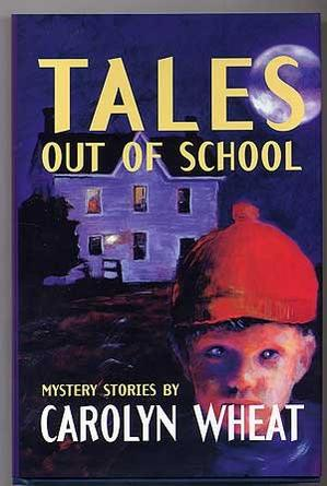 Tales Out Of School By Carolyn Wheat Kirkus Reviews
