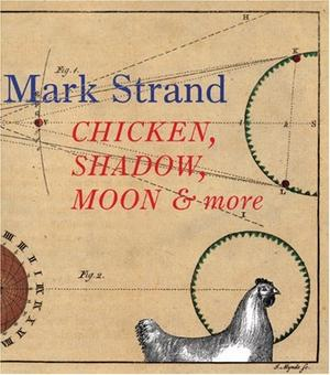CHICKEN, SHADOW, MOON AND MORE