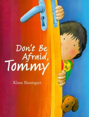 DON'T BE AFRAID, TOMMY