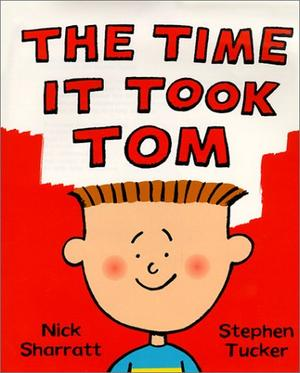 THE TIME IT TOOK TOM