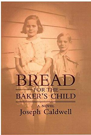 BREAD FOR THE BAKER'S CHILD