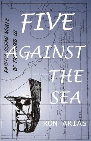 FIVE AGAINST THE SEA: A True Story of Courage and Survival