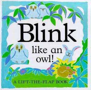 BLINK LIKE AN OWL!
