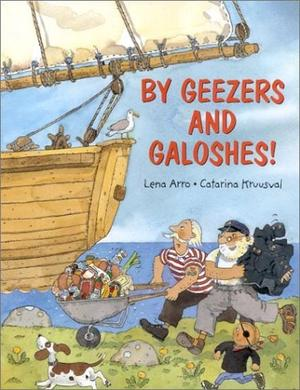 BY GEEZERS AND GALOSHES!