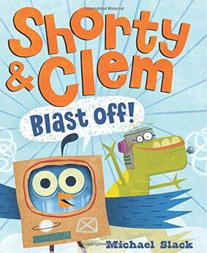 SHORTY & CLEM BLAST OFF!