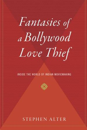 FANTASIES OF A BOLLYWOOD LOVE- THIEF