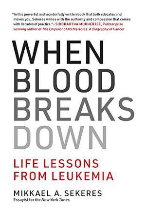 WHEN BLOOD BREAKS DOWN