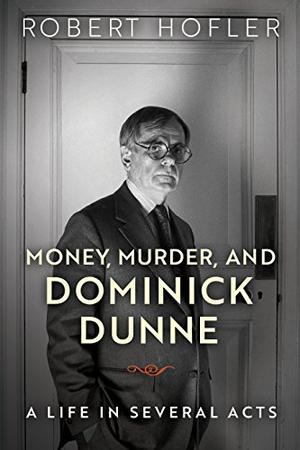 MONEY, MURDER, AND DOMINICK DUNNE