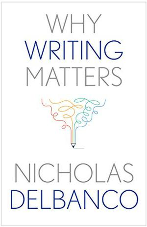 WHY WRITING MATTERS