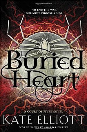 Buried Heart By Kate Elliott Kirkus Reviews