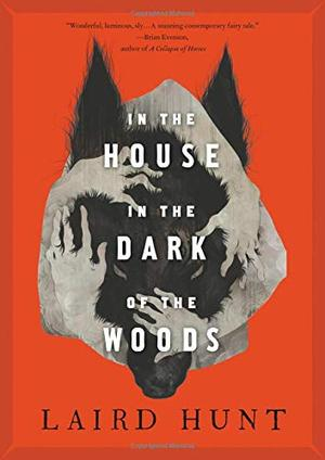 IN THE HOUSE IN THE DARK OF THE WOODS