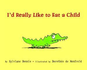 I'D REALLY LIKE TO EAT A CHILD