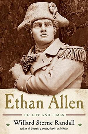 ETHAN ALLEN by Willard Sterne Randall | Kirkus Reviews