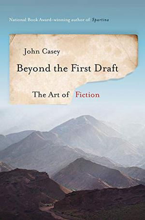 BEYOND THE FIRST DRAFT