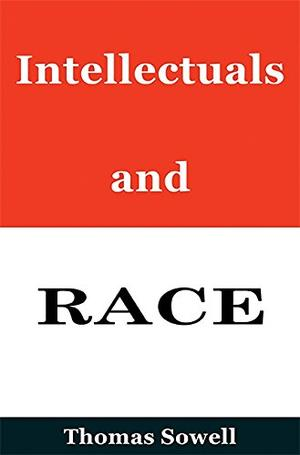 Intellectuals And Race By Thomas Sowell  Kirkus Reviews  Freelance Writing Company also Essay Thesis Statement Generator  Health Promotion Essays