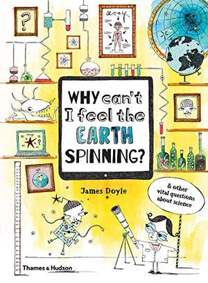 WHY CAN'T I FEEL THE EARTH SPINNING?