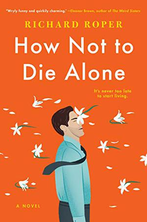 HOW NOT TO DIE ALONE