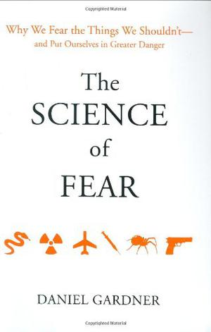 THE SCIENCE OF FEAR