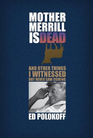 Mother Merrill is Dead
