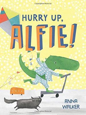 HURRY UP, ALFIE!