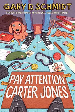 Pay Attention Carter Jones By Gary D Schmidt Kirkus Reviews