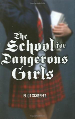 THE SCHOOL FOR DANGEROUS GIRLS