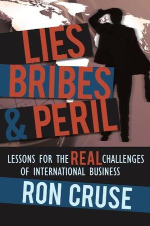 LIES, BRIBES, & PERIL