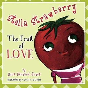 STELLA STRAWBERRY: THE FRUIT OF LOVE