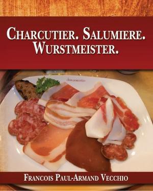 Charcutier. Salumiere. Wurstmeister.